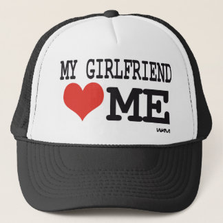 My girlfriend loves me trucker hat