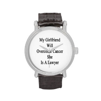 My Girlfriend Will Overcome Cancer She Is A Lawyer Watches