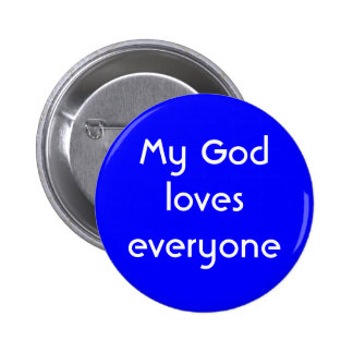 My God Loves Everyone Button