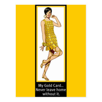MY GOLD CARD...NEVER LEAVE HOME WITHOUT IT POSTCARD