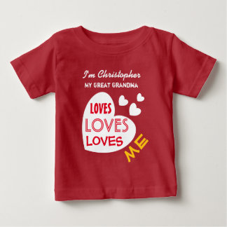My GREAT GRANDMOTHER Loves Me Hearts Custom Text 1 Baby T-Shirt
