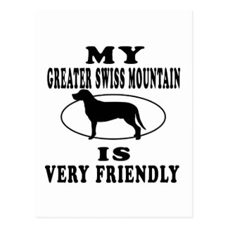 My Greater Swiss Mountain is very friendly Postcard