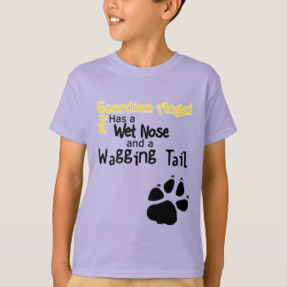 My Guardian Angel Has a Wet Nose and Wagging Tail T-Shirt