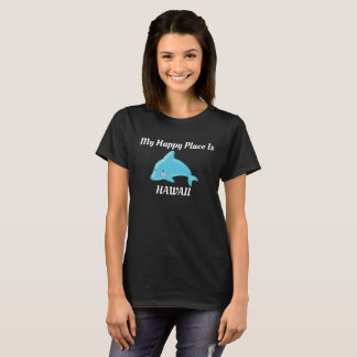 My Happy Place is Hawaii -- T-shirt