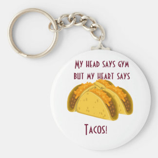My head says gym but my heart says tacos basic round button key ring