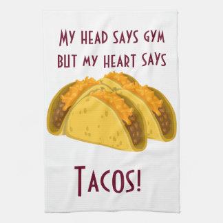 My head says gym but my heart says tacos tea towel