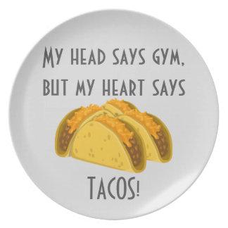 My head says gym my heart says tacos plate