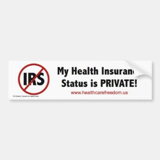 My Health Insurance Status is PRIVATE! Bumper Sticker