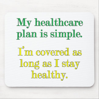 My healthcare plan is simple mouse pad