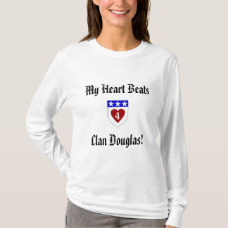 My Heart Beats 4 Clan Douglas! T-Shirt