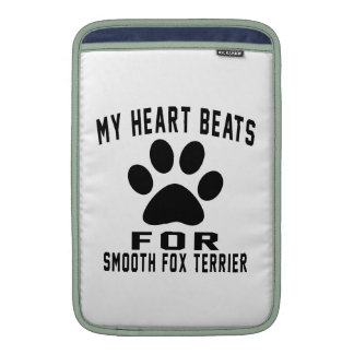 MY HEART BEATS FOR Smooth Fox Terrier Sleeves For MacBook Air