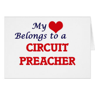 My heart belongs to a Circuit Preacher Card