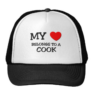 My Heart Belongs To A COOK Trucker Hats