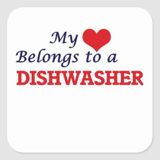 My heart belongs to a Dishwasher Square Sticker