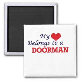 My heart belongs to a Doorman Square Magnet