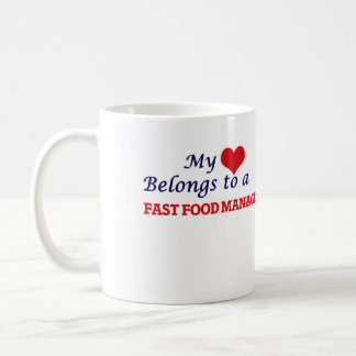 My heart belongs to a Fast Food Manager Coffee Mug