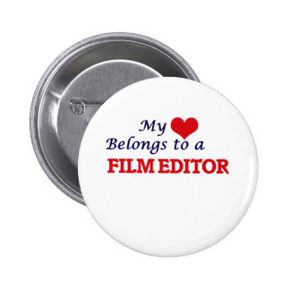 My heart belongs to a Film Editor 6 Cm Round Badge