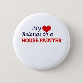 My heart belongs to a House Painter 6 Cm Round Badge