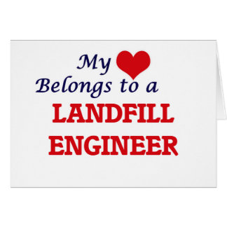 My heart belongs to a Landfill Engineer Card