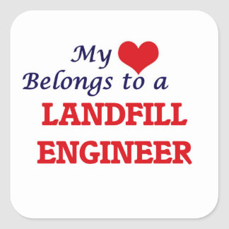 My heart belongs to a Landfill Engineer Square Sticker