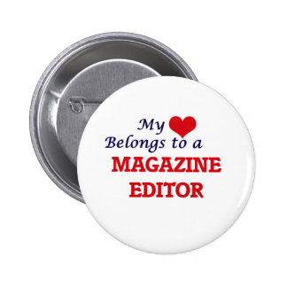 My heart belongs to a Magazine Editor 6 Cm Round Badge