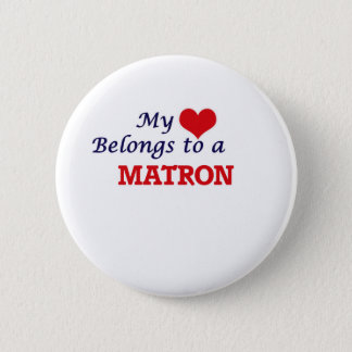 My heart belongs to a Matron 6 Cm Round Badge