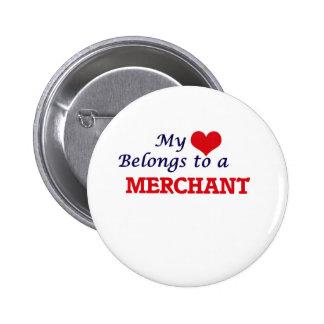My heart belongs to a Merchant 6 Cm Round Badge