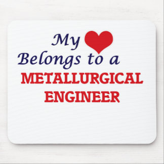 My heart belongs to a Metallurgical Engineer Mouse Pad