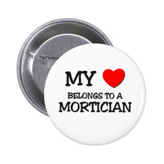 My Heart Belongs To A MORTICIAN 6 Cm Round Badge