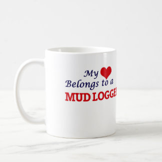 My heart belongs to a Mud Logger Coffee Mug