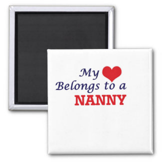 My heart belongs to a Nanny Square Magnet
