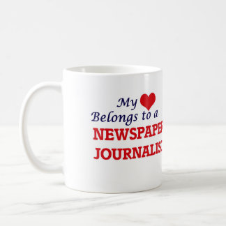 My heart belongs to a Newspaper Journalist Coffee Mug