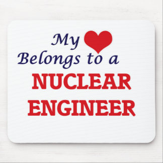 My heart belongs to a Nuclear Engineer Mouse Pad