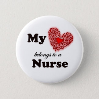 My Heart Belongs To A Nurse 6 Cm Round Badge