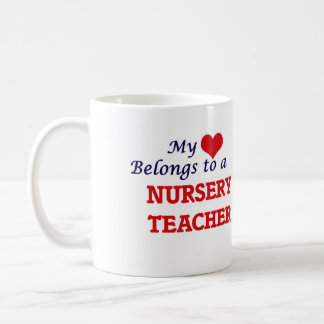 My heart belongs to a Nursery Teacher Coffee Mug