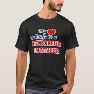 My heart belongs to a Petroleum Engineer T-Shirt