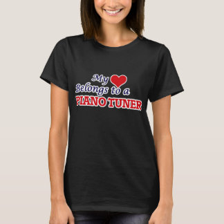 My heart belongs to a Piano Tuner T-Shirt