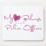 My Heart Belongs to a Police Officer Mouse Pad