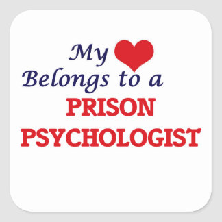 My heart belongs to a Prison Psychologist Square Sticker