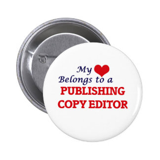 My heart belongs to a Publishing Copy Editor 6 Cm Round Badge