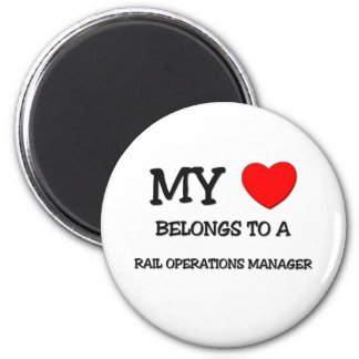 My Heart Belongs To A RAIL OPERATIONS MANAGER Fridge Magnets