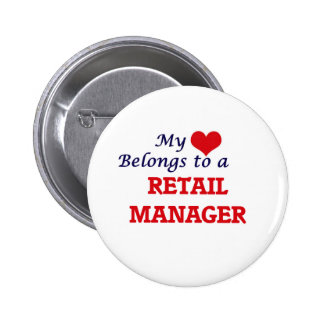 My heart belongs to a Retail Manager 6 Cm Round Badge