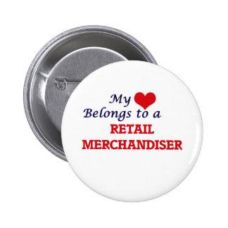 My heart belongs to a Retail Merchandiser 6 Cm Round Badge