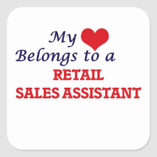 My heart belongs to a Retail Sales Assistant Square Sticker