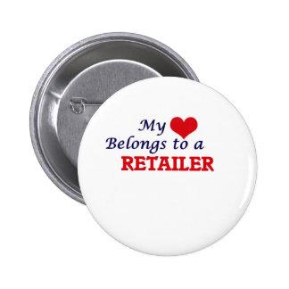 My heart belongs to a Retailer 6 Cm Round Badge