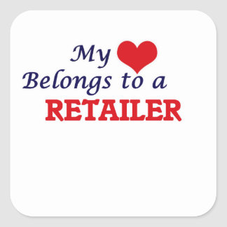 My heart belongs to a Retailer Square Sticker
