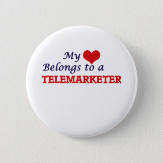 My heart belongs to a Telemarketer 6 Cm Round Badge