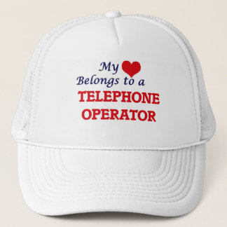 My heart belongs to a Telephone Operator Trucker Hat