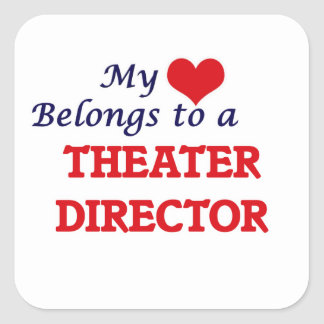 My heart belongs to a Theater Director Square Sticker