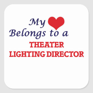 My heart belongs to a Theater Lighting Director Square Sticker